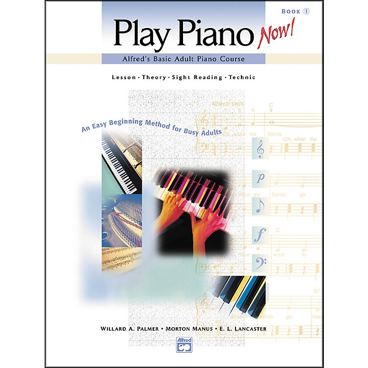 AlfredAlfred's Basic Adult Play Piano Now! Book 1