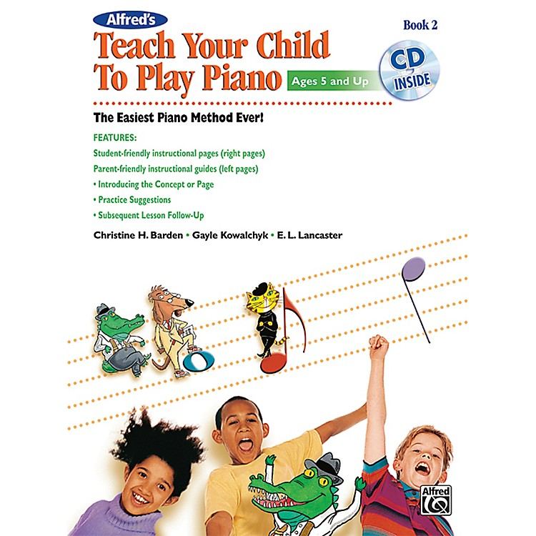 AlfredAlfred's Teach Your Child to Play Piano, Book 2 (Book/CD)