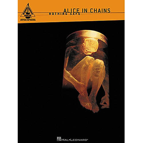 Hal Leonard Alice In Chains Nothing Safe Guitar Tab Songbook