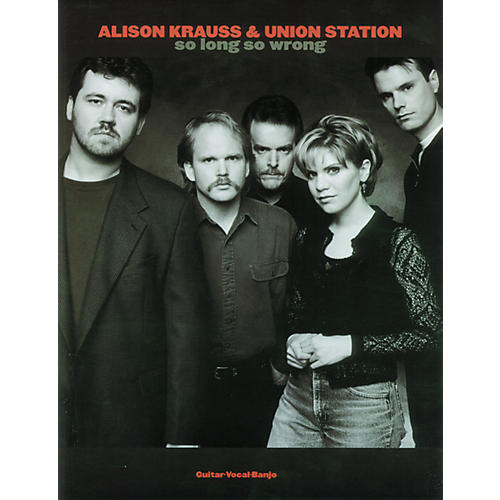 Alfred Alison Krauss So Long So Wrong
