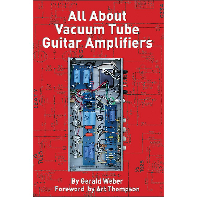 Hal LeonardAll About Vacuum Tube Guitar Amplifiers Book