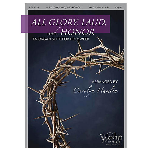 Fred Bock Music All Glory, Laud and Honor (An Organ Suite for Holy Week) arranged by Carolyn Hamlin-thumbnail