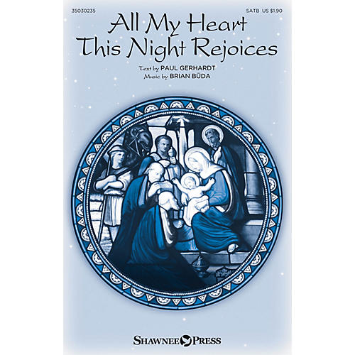 Shawnee Press All My Heart This Night Rejoices SATB composed by Brian Büda-thumbnail