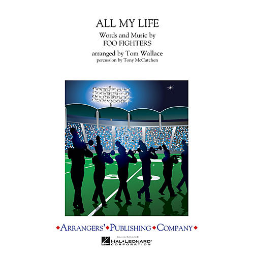 Arrangers All My Life Marching Band Level 3 by Foo Fighters Arranged by Tom Wallace-thumbnail