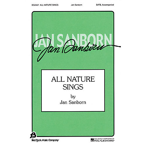 Fred Bock Music All Nature Sings SATB composed by Jan Sanborn