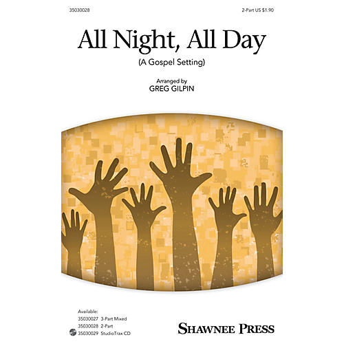 Shawnee Press All Night, All Day (A Gospel Setting) 2-Part arranged by Greg Gilpin-thumbnail