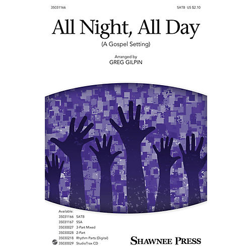 Shawnee Press All Night, All Day (A Gospel Setting) SATB arranged by Greg Gilpin-thumbnail