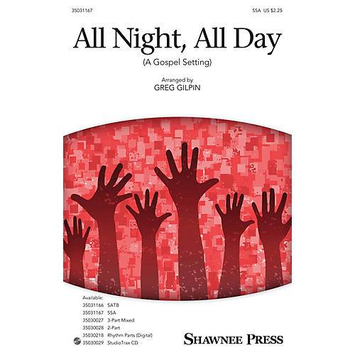 Shawnee Press All Night, All Day (A Gospel Setting) SSA arranged by Greg Gilpin-thumbnail