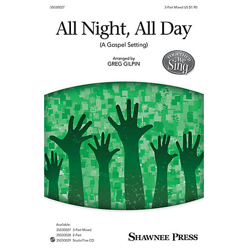 Shawnee Press All Night, All Day (Together We Sing Series) 3-Part Mixed arranged by Greg Gilpin