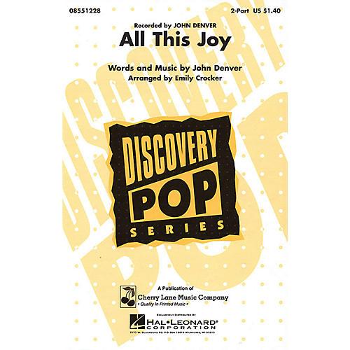 Cherry Lane All This Joy 2-Part by John Denver arranged by Emily Crocker-thumbnail