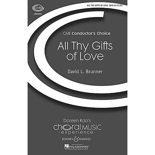 Boosey and Hawkes All Thy Gifts of Love (CME Conductor's Choice) SATB composed by David Brunner