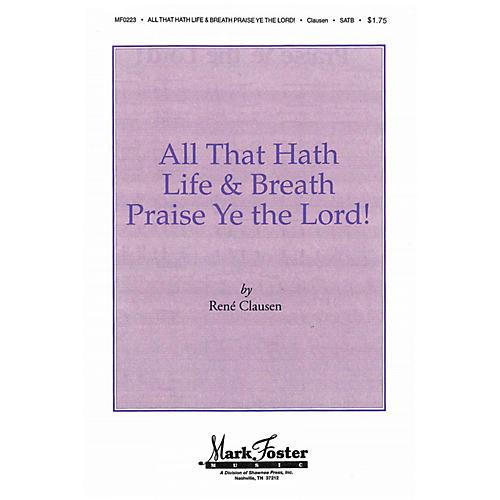 Shawnee Press All that Hath Life & Breath, Praise Ye the Lord! SATB a cappella arranged by Ronald R. Weiler II