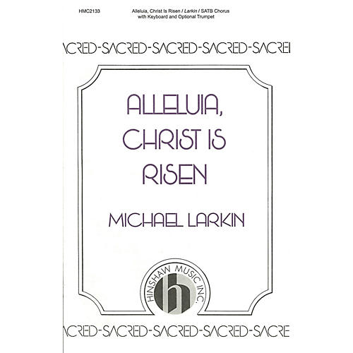 Hinshaw Music Alleluia, Christ Is Risen SATB composed by Michael Larkin-thumbnail