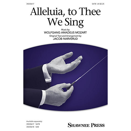 Shawnee Press Alleluia, to Thee We Sing SATB arranged by Jacob Narverud