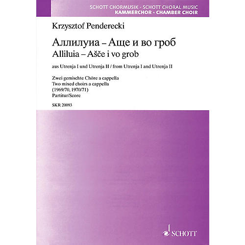 Schott Alliluia und Áscä i wo grob - from Utrenja I and Utrenja II SATB Composed by Krzysztof Penderecki