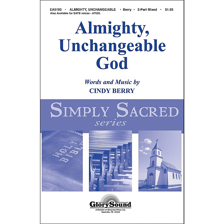 Hal Leonard Almighty Unchangeable God 2-Part Choral Mixed