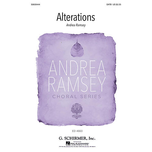 G. Schirmer Alterations (Andrea Ramsey Choral Series) SATB composed by Andrea Ramsey
