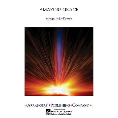 Arrangers Amazing Grace Concert Band Level 3 Arranged by Jay Dawson