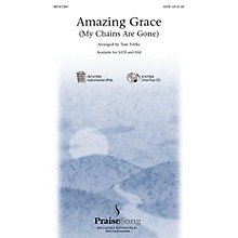 PraiseSong Amazing Grace (My Chains Are Gone) SAB by Chris Tomlin Arranged by Tom Fettke