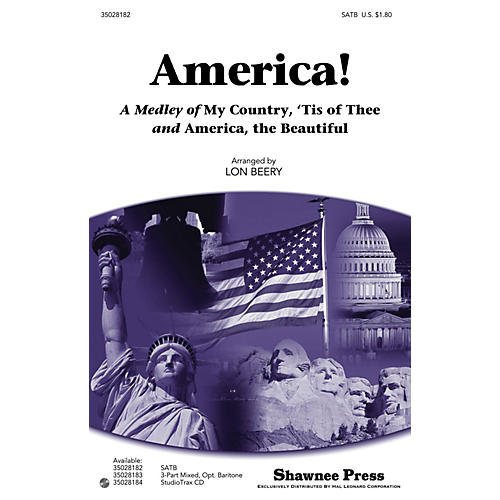 Shawnee Press America! (A Medley of My Country, 'Tis of Thee and America, the Beautiful) SATB arranged by Lon Beery