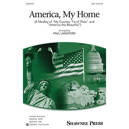 Shawnee Press America, My Home (Medley of My Country 'Tis of Thee and America, the Beautiful) SAB by Paul Langford