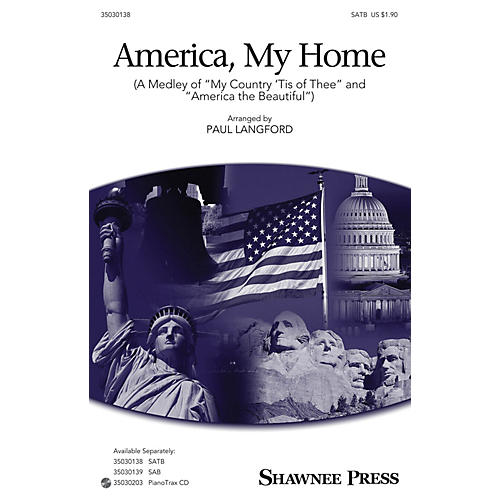 Shawnee Press America, My Home (Medley of My Country 'Tis of Thee and America, the Beautiful) SATB by Paul Langford-thumbnail