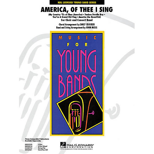 Hal Leonard America, of Thee I Sing - Young Concert Band Level 3 by John Moss