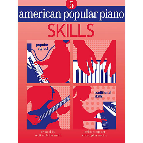Novus Via American Popular Piano (Level Five - Skills) Novus Via Music Group Series Written by Christopher Norton