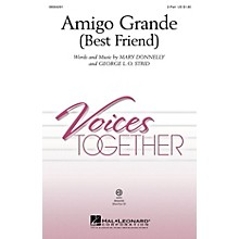 Hal Leonard Amigo Grande (Best Friend) ShowTrax CD Composed by Mary Donnelly and George L.O. Strid