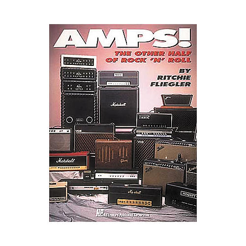Hal Leonard Amps! The Other Half of Rock 'n' Roll Book