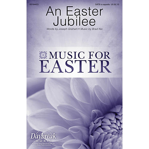 Daybreak Music An Easter Jubilee SATB a cappella composed by Brad Nix-thumbnail