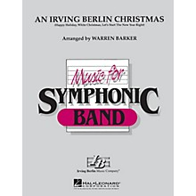 Hal Leonard An Irving Berlin Christmas Concert Band Level 4-5 Arranged by Warren Barker