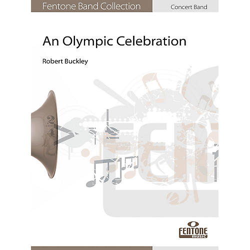 Fentone An Olympic Celebration Concert Band Level 4 Composed by Robert Buckley-thumbnail