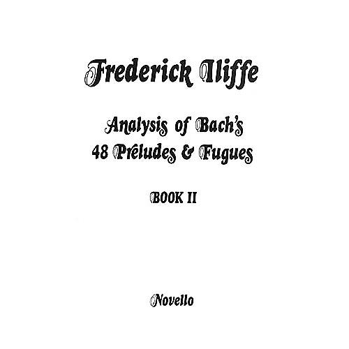 Novello Analysis of Bach's 48 Preludes & Fugues - Book 2 Music Sales America Series