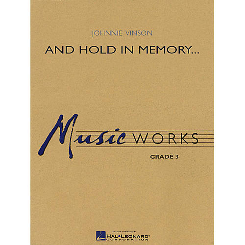 Hal Leonard And Hold in Memory... Concert Band Level 3 Composed by Johnnie Vinson-thumbnail