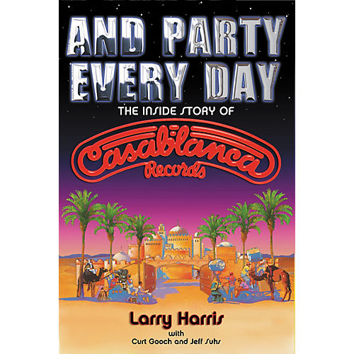 Hal Leonard And Party Every Day: The Inside Story of Casablanca Records (Book)
