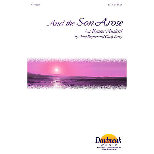 Daybreak Music And the Son Arose (SATB) SATB arranged by Mark Brymer-thumbnail