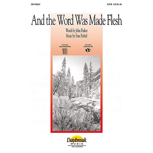 Daybreak Music And the Word Was Made Flesh CHOIRTRAX CD Composed by Stan Pethel-thumbnail