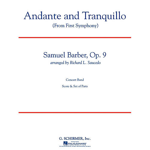 G. Schirmer Andante and Tranquillo (from First Symphony) Concert Band Level 4-5 by Samuel Barber Arranged by Saucedo-thumbnail