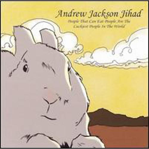 Alliance Andrew Jackson Jihad - People Who Can Eat People Are The Luckiest People In The World
