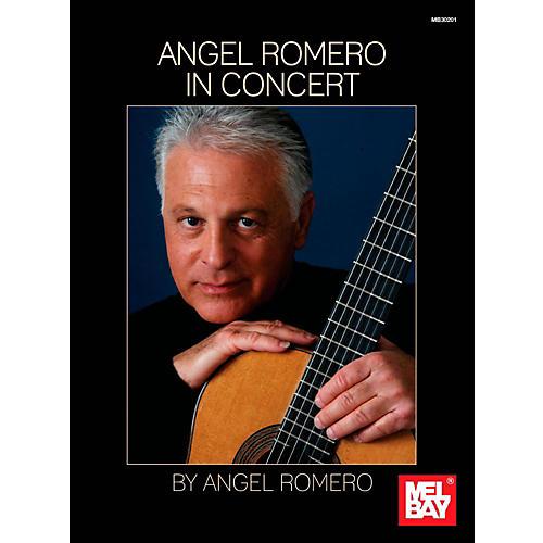Mel Bay Angel Romero: In Concert