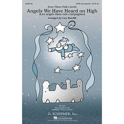 G. Schirmer Angels We Have Heard on High (from Three Folk Carols) SATB arranged by Cary Ratcliff