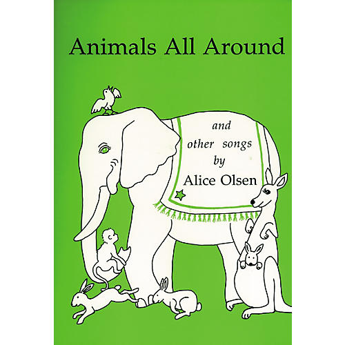 Alice Olsen Publishing Animals Are All Around