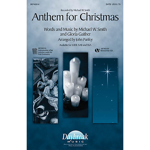 Daybreak Music Anthem for Christmas SATB by Michael W. Smith arranged by John Purifoy