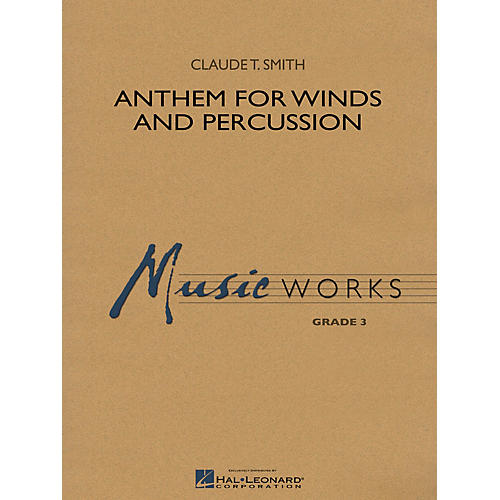 Hal Leonard Anthem for Winds and Percussion Concert Band Level 3 Composed by Claude T. Smith-thumbnail