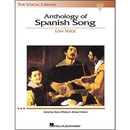 Hal Leonard Anthology Of Spanish Songs for Low Voice (The Vocal Library Series)