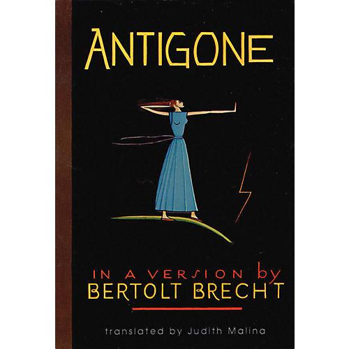 Applause Books Antigone (In a Version by Bertolt Brecht) Applause Books Series Softcover Written by Bertolt Brecht-thumbnail