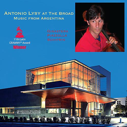 Alliance Antonio Lysy - Antonio Lysy at the Broad - Music from Argentina