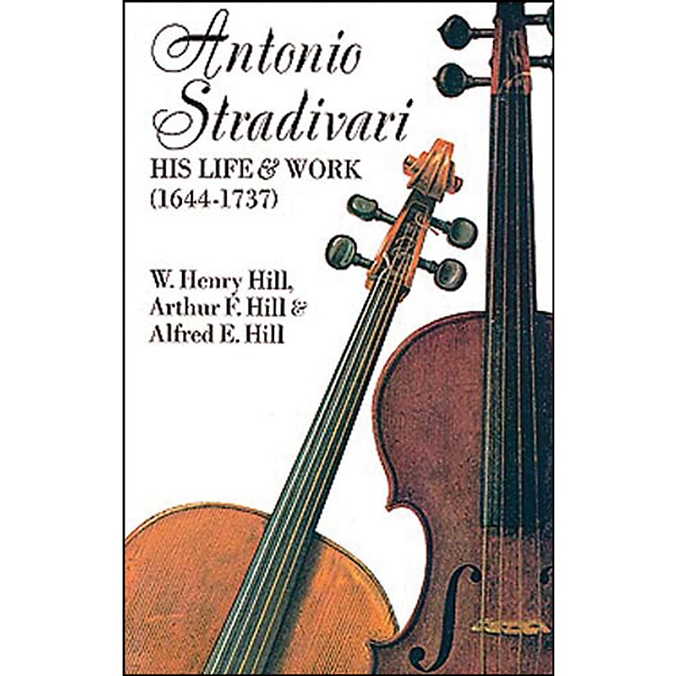 AlfredAntonio Stradivari: His Life & Work Textbook