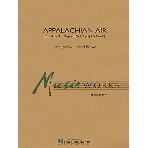 Hal Leonard Appalachian Air (Based on My Shepherd Will Supply My Need) Concert Band Level 2 Arranged by Michael Brown